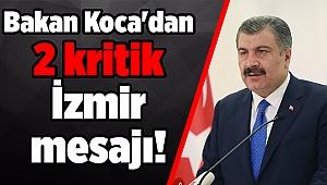Bakan Koca'dan 2 kritik İzmir mesajı!