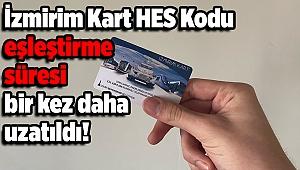 İzmirim Kart HES Kodu eşleştirme süresi bir kez daha uzatıldı!