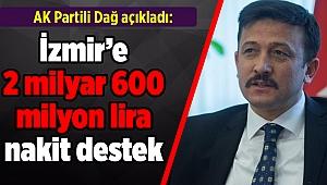 AK Partili Dağ açıkladı: İzmir'e 2 milyar 600 milyon lira nakit destek