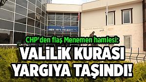 CHP'den flaş Menemen hamlesi: Valiliğin işlemlerine dava açıldı!