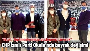 CHP İzmir Parti Okulu'nda bayrak değişimi