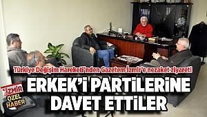 ERKEK'İ PARTİLERİNE DAVET ETTİLER