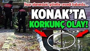 İzmir'de korkunç olay! Fuar alanındaki gölette cesedi bulundu...