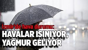 İzmir'de yağmurlu ve sıcak hava!