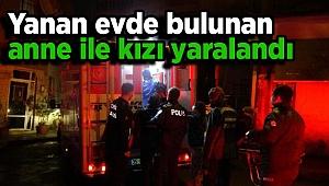 İzmir'de yanan evde bulunan anne ile kızı yaralandı
