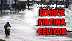 İzmir' fırtına geliyor!