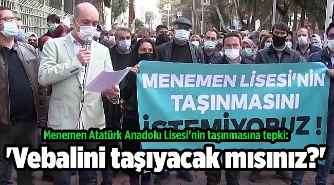 Menemen Atatürk Anadolu Lisesi'nin taşınmasına tepki: 'Vebalini taşıyacak mısınız?'