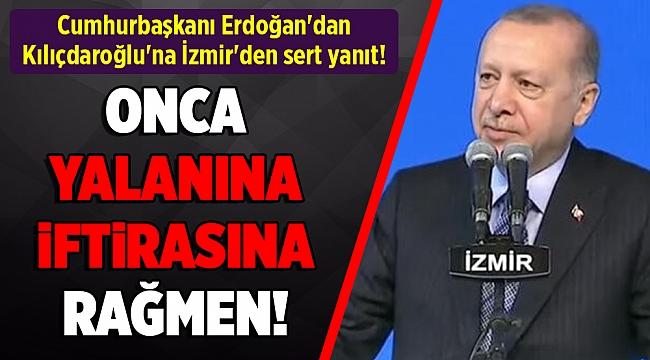 Cumhurbaşkanı Erdoğan'dan Kılıçdaroğlu'na İzmir'den sert yanıt ve su çıkışı!