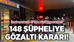 İzmir merkezli 47 ilde büyük operasyon!