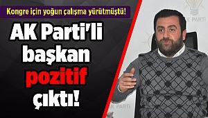 Kongre için yoğun çalışma yürütmüştü! AK Parti'li başkan pozitif çıktı!