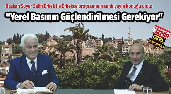 Başkan Soyer Salih Erkek ile Erkekçe programının canlı yayın konuğu oldu: