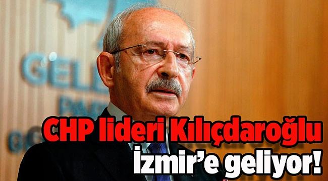 CHP lideri Kılıçdaroğlu İzmir'e geliyor