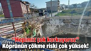 Çökme riski bulunan köprünün onarılmasını istediler