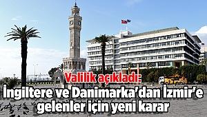 Valilik açıkladı: İngiltere ve Danimarka'dan İzmir'e gelenler için yeni karar