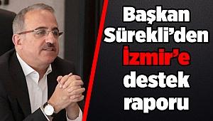Başkan Sürekli'den İzmir'e destek raporu