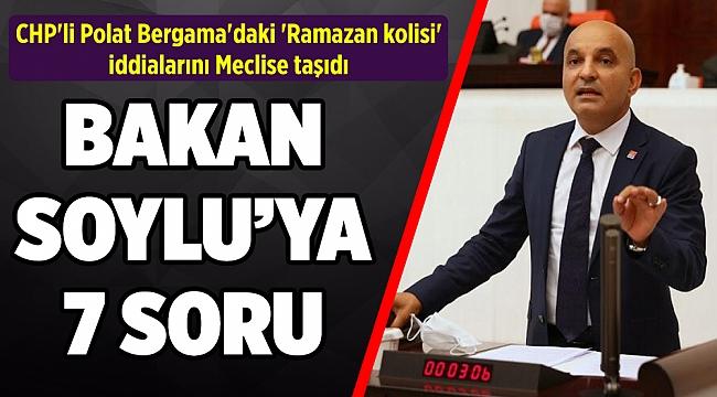 CHP'li Polat Bergama'daki 'Ramazan kolisi' iddialarını Meclise taşıdı