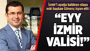 Eski başkan Gönenç'ten 'gıda kolisi' sorusu: 'Ey İzmir Valisi...'