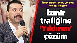 İzmir trafiğine 'Yıldırım' çözüm