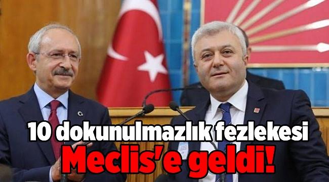 Kılıçdaroğlu ve Tuncay Özkan'ın da aralarında bulunduğu 10 isim için dokunulmazlık fezlekesi Meclis'e geldi!
