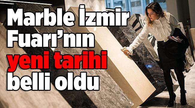 Marble İzmir Fuarı'nın yeni tarihi belli oldu