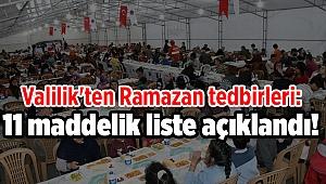 Valilik'ten Ramazan tedbirleri: 11 maddelik liste açıklandı!