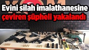 Evini silah imalathanesine çeviren şüpheli yakalandı