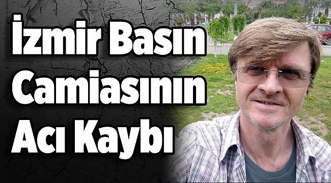 İzmir Basın Dünyasının Acı Kaybı