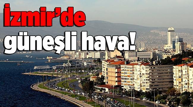 İzmir'de güneşli hafta!