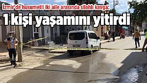 İzmir'de husumetli iki aile arasında silahlı kavga: 1 kişi yaşamını yitirdi