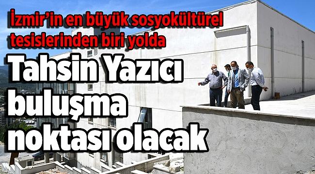 İzmir'in en büyük sosyokültürel tesislerinden biri yolda