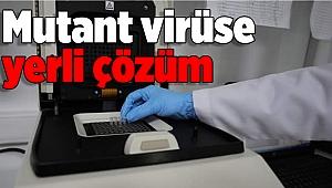 Mutant virüse yerli çözüm