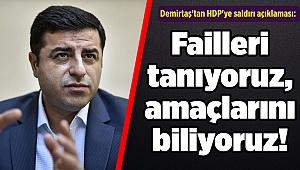Demirtaş'tan HDP'ye saldırı açıklaması: Failleri tanıyoruz, amaçlarını biliyoruz!