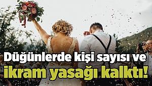 Düğünlerde kişi sayısı ve ikram yasağı kalktı!