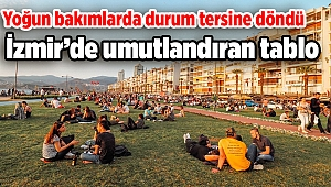 İzmir'de umutlandıran tablo: Yoğun bakımlarda durum tersine döndü