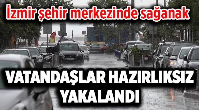 İzmir şehir merkezinde sağanak etkili oluyor.