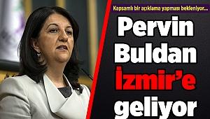 Pervin Buldan İzmir'e geliyor