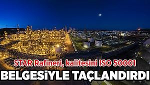 STAR Rafineri, kalitesini ISO 50001 belgesiyle taçlandırdı