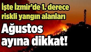 Ağustos ayına dikkat: İşte İzmir'de 1. derece riskli yangın alanları