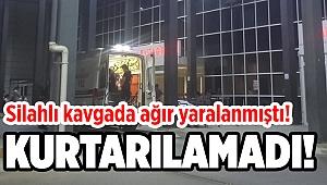 İzmir'deki silahlı kavgada ağır yaralanan kişi yaşamını yitirdi