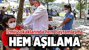 İzmir sokaklarında hem bayramlaşma hem aşılama
