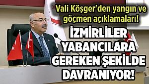 Vali Köşger'den yangın ve göçmen açıklamaları!