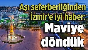 Aşı seferberliğinden İzmir'e iyi haber: Maviye döndük