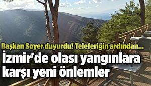 Başkan Soyer duyurdu! İzmir'de olası yangınlara karşı yeni önlemler