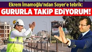 Ekrem İmamoğlu'ndan Soyer'e tebrik: Gururla takip ediyorum!