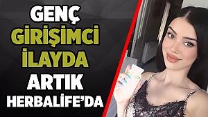 GENÇ GİRİŞİMCİ İLAYDA ARTIK HERBALİFE'DA