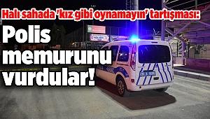 Halı sahada 'kız gibi oynamayın' tartışması: Polis memurunu vurdular!