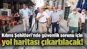 Kıbrıs Şehitleri'nde güvenlik sorunu için yol haritası çıkartılacak!