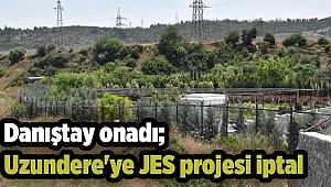 Danıştay onadı; Uzundere'ye JES projesi iptal