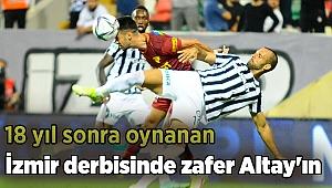 İzmir derbisinde zafer Altay'ın