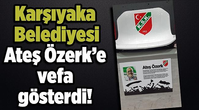 Karşıyaka Belediyesi'nden Ateş Özerk'e vefa